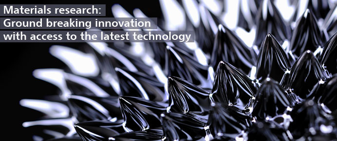 Materials research: Ground breaking innovation with access to latest technology