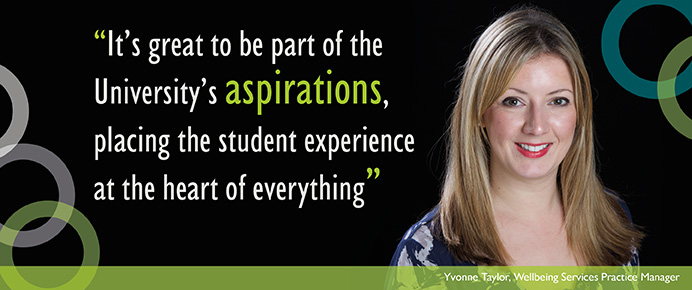 It's great to be part of the University's aspirations, placing the student experience at the heart of everything